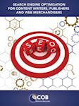 Search Engine Optimisation for Web Writers, Publishers and Web Merchandisers - Downloadable E-Book