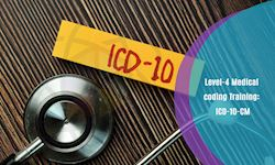 Level-4 Medical coding Training: ICD-10-CM