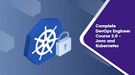 Complete DevOps Engineer Course 2.0 - Java & Kubernetes