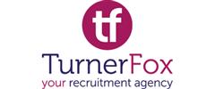 Jobs from TURNERFOX RECRUITMENT LTD