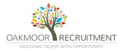 Jobs from Oakmoor Recruitment limited
