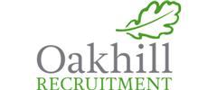 Jobs from Oakhill Recruitment Ltd